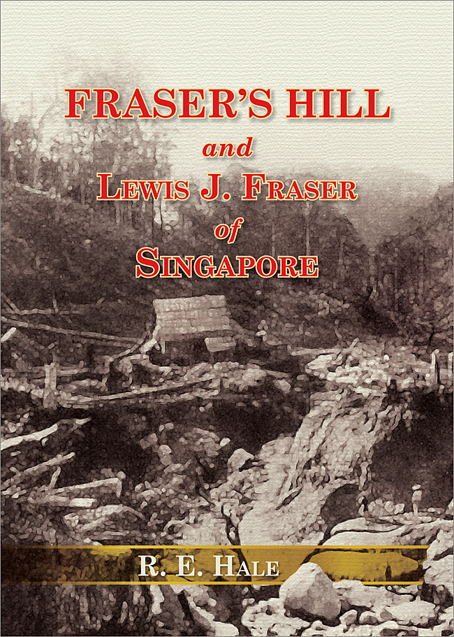 Fraser's Hill and Lewis J. Fraser of Singapore